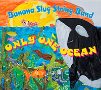 Banana Slug String Band: Only One Ocean